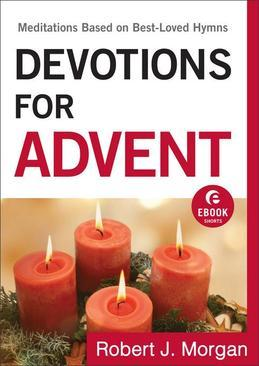 Devotions for Advent: Meditations Based on Best-Loved Hymns