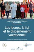 Les jeunes, la foi et le discernement vocationnel