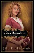 Love Surrendered, A: A Novel