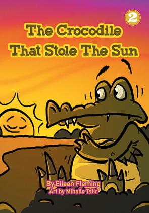 The Crocodile That Stole The Sun