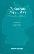 L'Allemagne 1945-1955. De la capitulation à la division