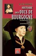 Histoire des Ducs de Bourgogne de la maison de Valois (Tome 3)