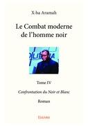 Le Combat moderne de l'homme noir - Tome IV