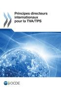 Principes directeurs internationaux pour la TVA/TPS