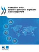Interactions entre politiques publiques, migrations et développement