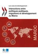 Interactions entre politiques publiques, migrations et développement au Maroc