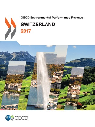 OECD Environmental Performance Reviews: Switzerland 2017