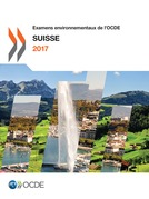 Examens environnementaux de l'OCDE: Suisse 2017