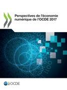 Perspectives de l'économie numérique de l'OCDE 2017