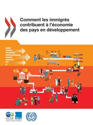Comment les immigrés contribuent à l'économie des pays en développement