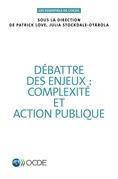 Débattre des enjeux : complexité et action publique