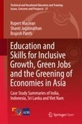 Education and Skills for Inclusive Growth, Green Jobs and the Greening of Economies in Asia : Case Study Summaries of India, Indonesia, Sri Lanka and Viet Nam