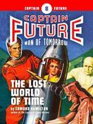 Captain Future #8: The Lost World of Time