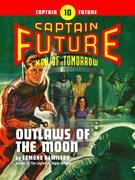 Captain Future #10: Outlaws of the Moon