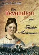 Die Revolution von Fräulein Mindermann