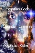 Egyptian Gods of a Quantum Universe