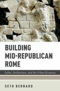 Building Mid-Republican Rome