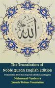 The Translation of Noble Quran English Edition (Terjemahan Kitab Suci Alquran Edisi Bahasa Inggris)