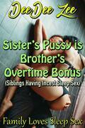 Sister's Pussy is Brother's Overtime Bonus