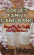 Adele's Family Gang Bang