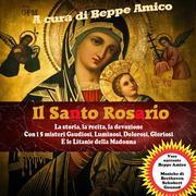 Il Santo Rosario - La storia, la recita, la devozione