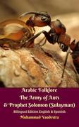 Arabic Folklore The Army of Ants & Prophet Solomon (Sulayman) Bilingual Edition English & Spanish