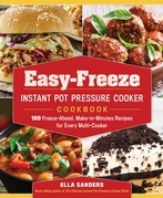 Easy-Freeze Instant Pot Pressure Cooker Cookbook