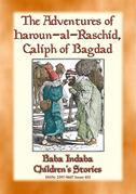 The Adventures of Haroun-al-Raschid Caliph of Bagdad - a Turkish Fairy Tale