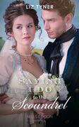 Saying I Do To The Scoundrel (Mills & Boon Historical)