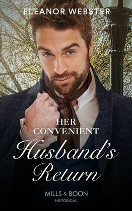 Her Convenient Husband's Return (Mills & Boon Historical)