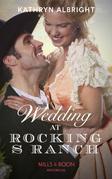 Wedding At Rocking S Ranch (Mills & Boon Historical) (Oak Grove)