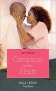 Campaign For His Heart (Mills & Boon True Love) (A True North Hero, Book 2)