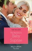 The Bachelor's Baby Surprise (Mills & Boon True Love) (Wilde Hearts, Book 3)
