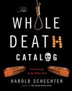 The Whole Death Catalog: A Lively Guide to the Bitter End
