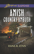 Amish Country Ambush (Mills & Boon Love Inspired Suspense) (Amish Country Justice, Book 4)