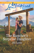 The Rancher's Surprise Daughter (Mills & Boon Love Inspired) (Colorado Grooms, Book 1)