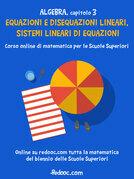 Algebra - Capitolo 3 - Equazioni e disequazioni lineari, sistemi lineari di equazioni