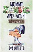 Mommy Zombie Apocalypse