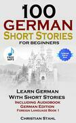 100 German Short Stories for Beginners Learn German with Stories Including Audiobook