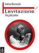 Levitazione - una guida pratica