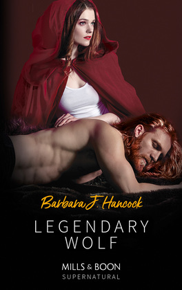 Legendary Wolf (Mills & Boon Supernatural) (Legendary Warriors, Book 2)