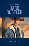 Hard Rustler (Mills & Boon Heroes) (Whitehorse, Montana: The Clementine Sisters, Book 1)