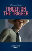 Finger On The Trigger (Mills & Boon Heroes) (The Lawmen of McCall Canyon, Book 2)