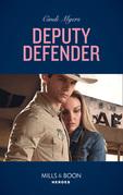 Deputy Defender (Mills & Boon Heroes) (Eagle Mountain Murder Mystery, Book 3)
