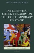 Diversifying Greek Tragedy on the Contemporary US Stage