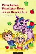 Prinz Isidor, Prinzessin Dorli und der Drache Lila