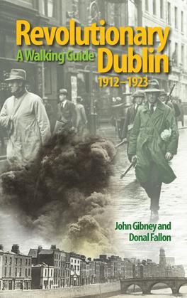 Revolutionary Dublin, 1912–1923