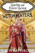 Cinderfella and Princess Charming: Witch Hunters