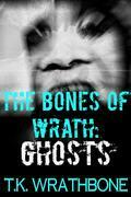 The Bones Of Wrath: Ghosts