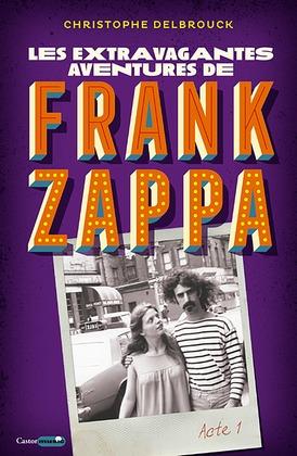 Les aventures extravagantes de Frank Zappa
